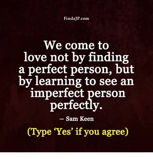 Nice We Come To Love Not By Finding