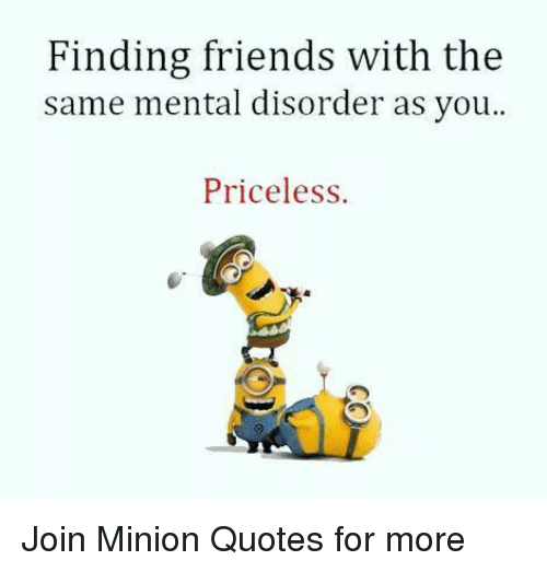 Finding Friends With the Same Mental Disorder as You ...