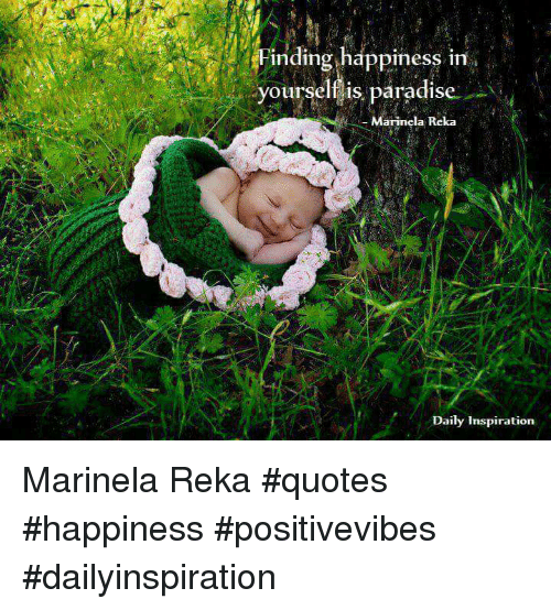 finding happiness in yourself is paradise marinela reka daily
