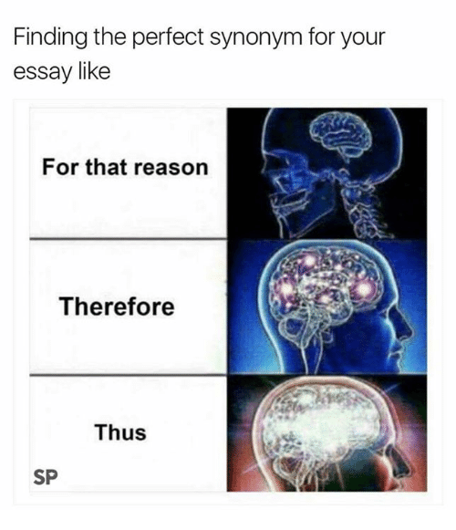 Finding the perfect synonym for your essay like for that reason
