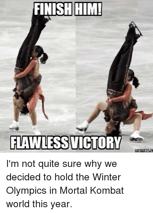 finish him flawless victory memes im not quite sure why 15248876 finish him! flawless victory memes i'm not quite sure why we decided