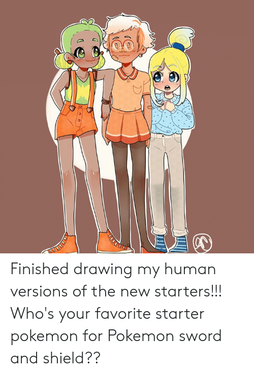 Finished Drawing My Human Versions Of The New Starters Who S Your