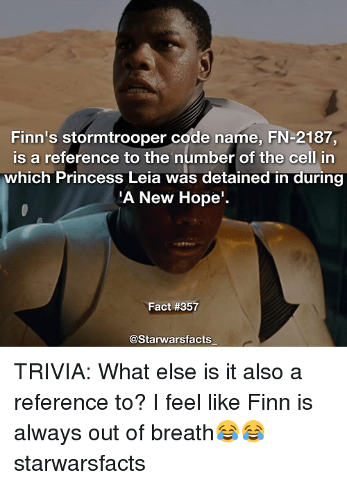 finns stormtrooper code name fn 2187 is a reference to the 24951091 ✅ 25 best memes about princess leia princess leia memes