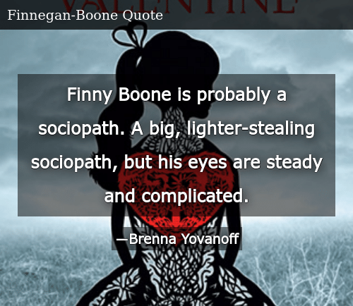 Finny Boone Is Probably a Sociopath a Big Lighter-Stealing Sociopath