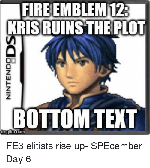 Fire Emblem 12 Krisruins The Plot Bottom Text Mgilup Fe3