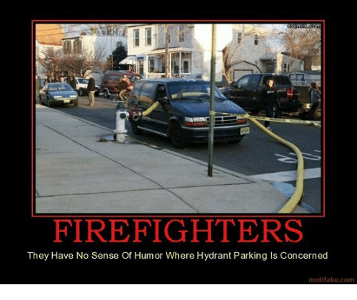 Memes, 🤖, and Com: FIREFIGHTERS  They Have No Sense Of Humor Where Hydrant Parking Is Concerned  motifake.com