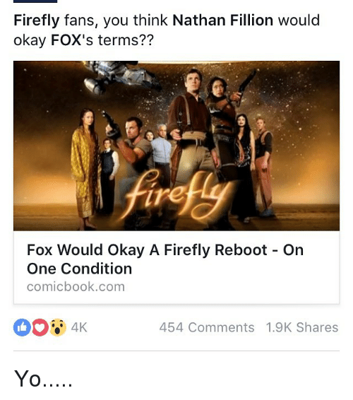 Firefly Fans You Think Nathan Fillion Would Okay Fox's Terms