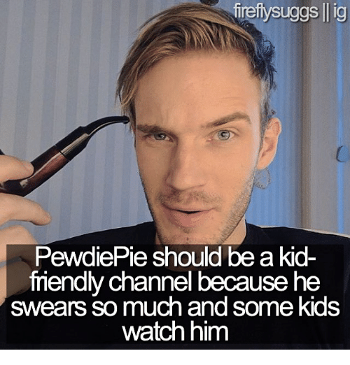 Memes  F F A  And Channel Fireftysuggs Lig Pew Pie Should Be A Kid Friendly