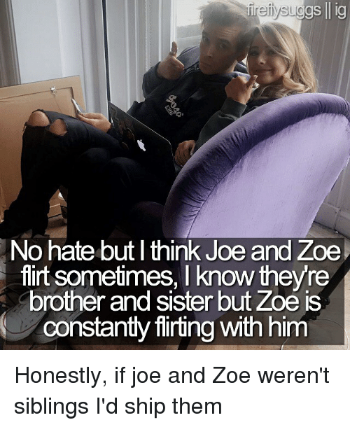 Memes  F0 9f A4 96 And Sisters Firejyssuggs Ig No Hate But I Think Joe And