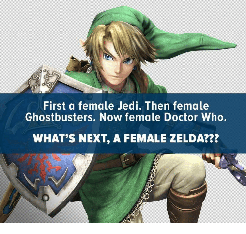 Doctor, Jedi, and Doctor Who: First a female Jedi. Then female  Ghostbusters. Now female Doctor Who.  WHAT'S NEXT, A FEMALE ZELDA???