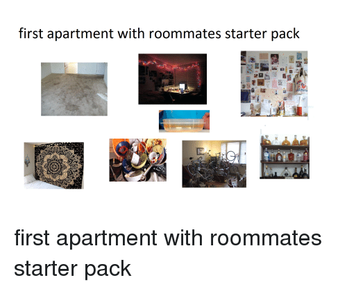 Starter Packs Pack And First Apartment With Roommates