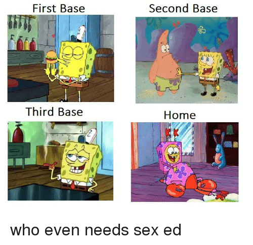 First base second base third base sex
