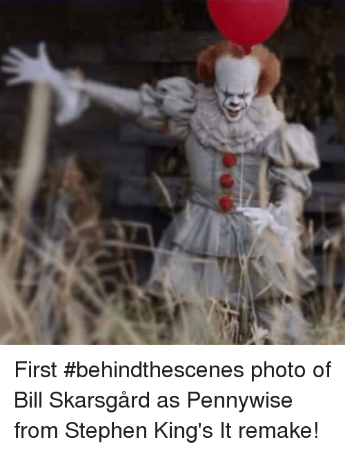first behindthescenes photo of bill skarsg%C3%A5rd as pennywise from stephen 9860091 25 best pennywise the dancing clown memes bill skarsgård memes, Ÿ