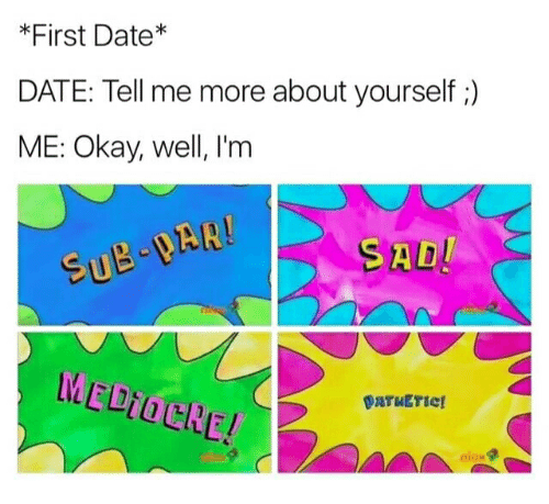 Tell me more about you dating