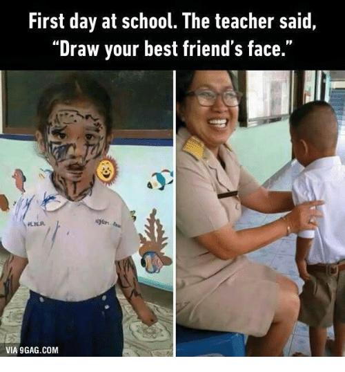 First Day at School the Teacher Said Draw Your Best Friend's