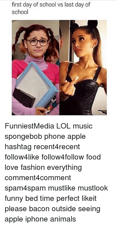Animals, Anime, and Apple: first day of school VS last day of  school FunniestMedia LOL music spongebob phone apple hashtag recent4recent follow4like follow4follow food love fashion everything comment4comment spam4spam mustlike mustlook funny bed time perfect likeit please bacon outside seeing apple iphone animals