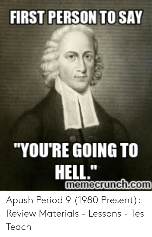 FIRST PERSON TO SAY YOU'RE GOING TO memecrunchcoI Apush