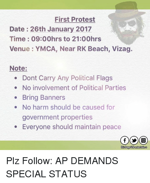 Memes, Beach, and Ymca: First Protest  Date 26th January 2017  Time 09:00hrs to 21:00hrs  Venue YMCA, Near RK Beach, Vizag.  Note:  Dont Carry Any Political Flags  No involvement of Political Parties  Bring Banners  No harm should be caused for  government properties  Everyone should maintain peace  Dis Page VIIGntertain Plz Follow: AP DEMANDS SPECIAL STATUS