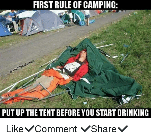 Memes ? and First FIRST RULE OF CAMPING oom Mens PUT UP  sc 1 st  Me.me : put up tent - memphite.com