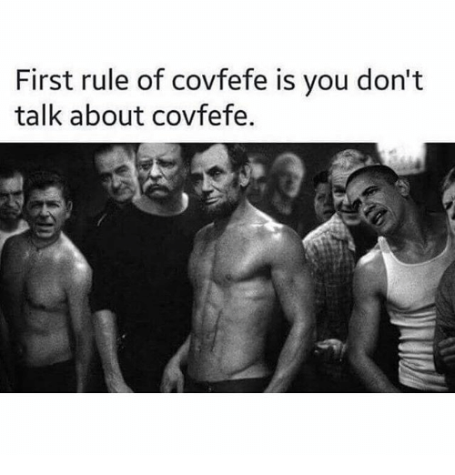 Memes, 🤖, and First: First rule of covfefe is you don't  talk about covfefe.