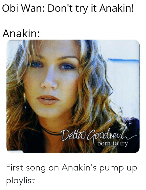 Star Wars, Song, and First: First song on Anakin's pump up playlist
