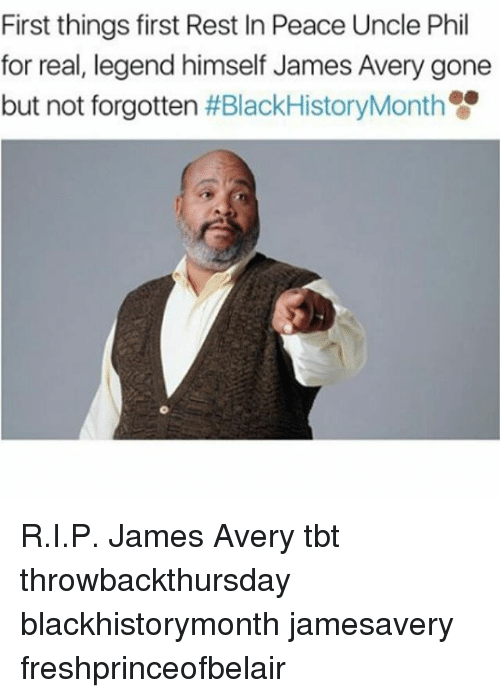 James Avery, Memes, and Uncle Phil: First things first Rest In Peace Uncle Phil  for real, legend himself James Avery gone  but not forgotten  R.I.P. James Avery tbt throwbackthursday blackhistorymonth jamesavery freshprinceofbelair
