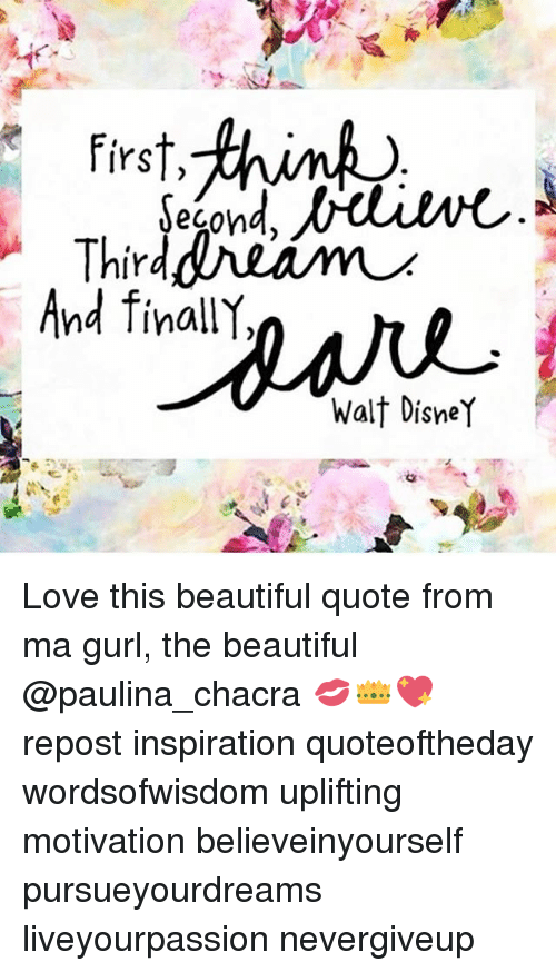 First Third And Finally Walt Disney Love This Beautiful Quote From