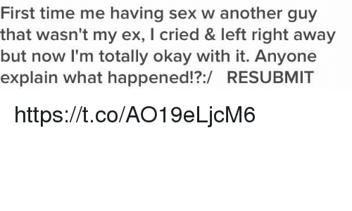 First Time Me Having Sex W Another Guy That Wasn't My Ex L Cried