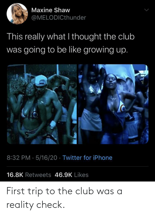 Club, Reality, and First: First trip to the club was a reality check.