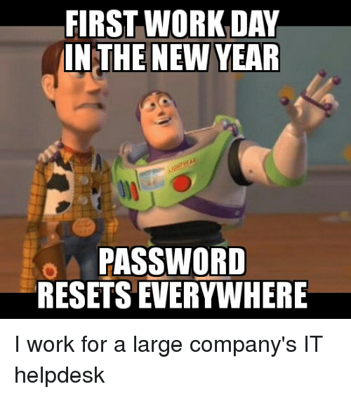 advice animals company and helpdesk first work day in the new year password