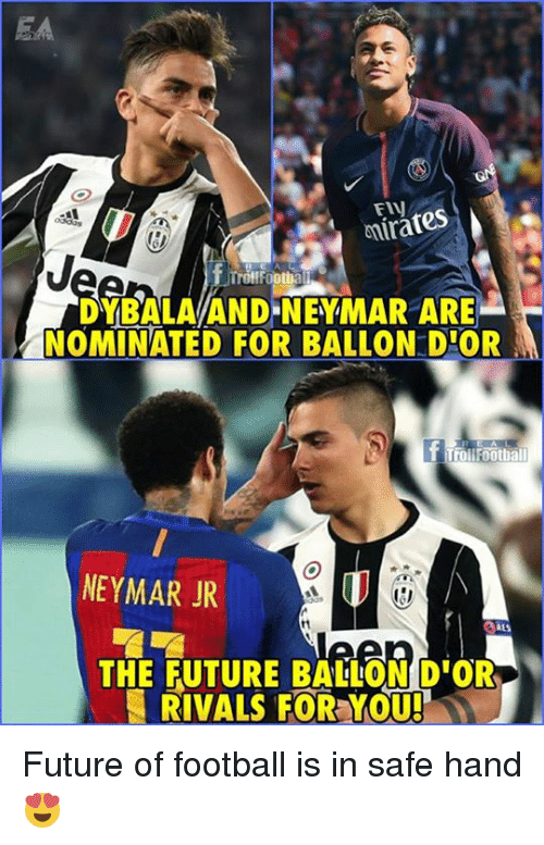 FIV Nirates I DYBALAAND NEYMAR ARE NOMINATED FOR BALLON DIOR T