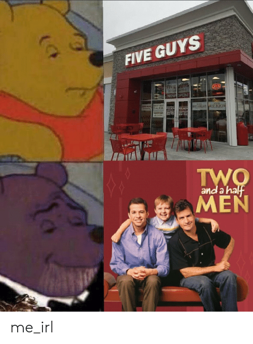 Irl, Me IRL, and Five Guys: FIVE GUYS  NOW PEN  and a ha me_irl