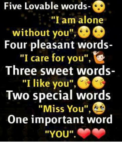 Five Lovable Words Iam Alone Without You Four Pleasant Words I Care