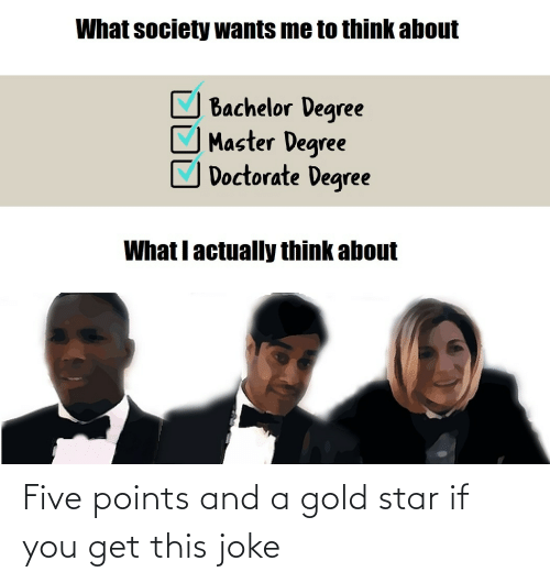 Doctor Who, Star, and Gold: Five points and a gold star if you get this joke