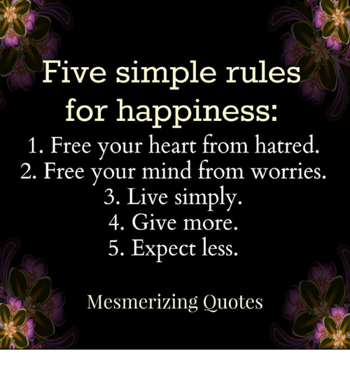 Five Simple Rules For Happiness 60 Free Your Heart From Hatred 60 Free Awesome Free Your Mind Quotes