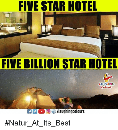 Best, Hotel, and Star: FIVE STAR HOTEL  FIVE BILLION STAR HOTEL  LAUGHING #Natur_At_Its_Best