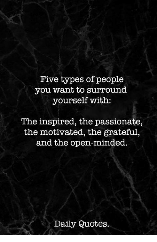 Five Types Of People You Want To Surround Yourself With The Inspired