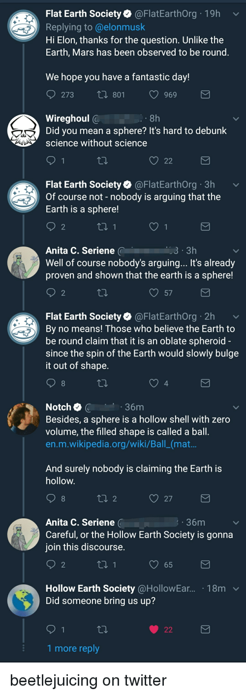 Flat Earth Society 19h Replying to Hi Elon Thanks for the Question