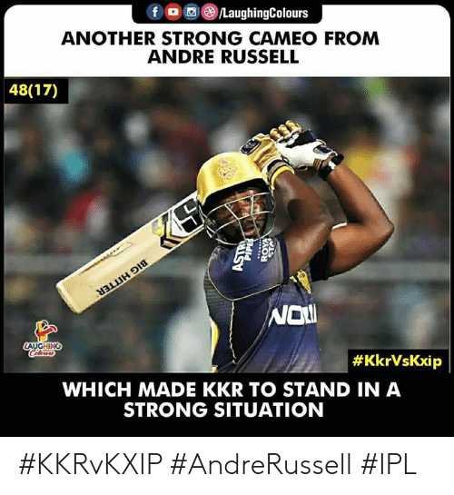 Strong, Indianpeoplefacebook, and Another: fLaughingColours  ANOTHER STRONG CAMEO FROM  ANDRE RUSSELL  48(17)  Nol  #KkrVsKxip  WHICH MADE KKR TO STAND IN A  STRONG SITUATION #KKRvKXIP #AndreRussell #IPL