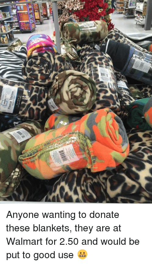 fleece throw anyone wanting to donate these blankets they are at