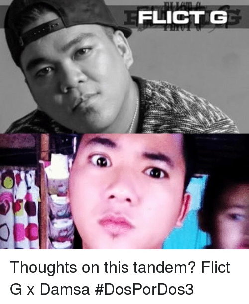 Filipino (Language), Tandem, and This: FLICTG Thoughts on this tandem?   Flict G x Damsa #DosPorDos3