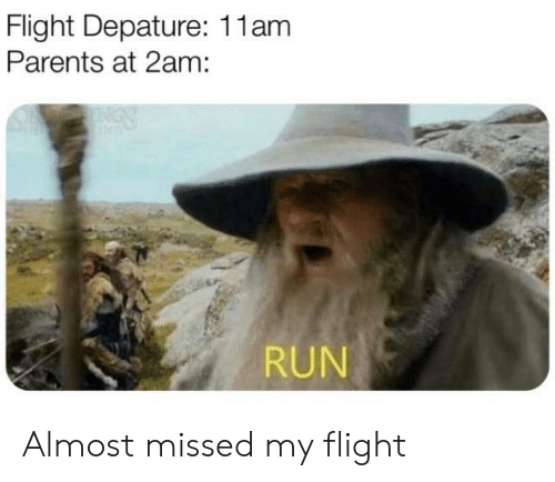 Parents, Run, and Flight: Flight Depature: 11am  Parents at 2am:  RUN Almost missed my flight