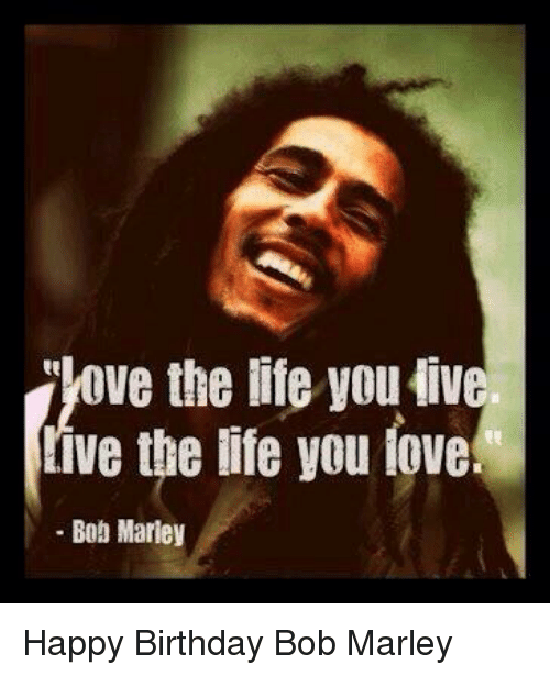 flove the life you live ive the life you love 11768426 ✅ 25 best memes about happy birthday bob happy birthday bob memes
