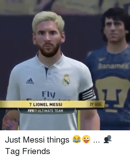 Friends, Goals, and Memes: Flvy  29 GOAL  7 LIONEL MESS  FIFA17 ULTIMATE TEAM Just Messi things 😂😜 ... 👥Tag Friends