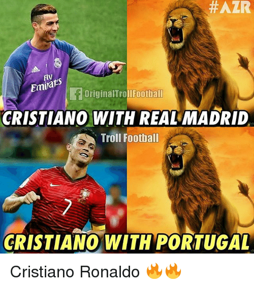 Cristiano Ronaldo, Memes, and Real Madrid: Fly  Emirak  OriginalTrollFootball  CRISTIANO WITH REAL MADRID  Troll Foothall  CRISTIANO WITH PORTUGAL Cristiano Ronaldo 🔥🔥