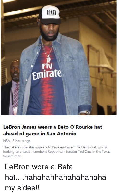 d98f85d018b6 Fly Emirate LeBron James Wears a Beto O Rourke Hat Ahead of Game in ...