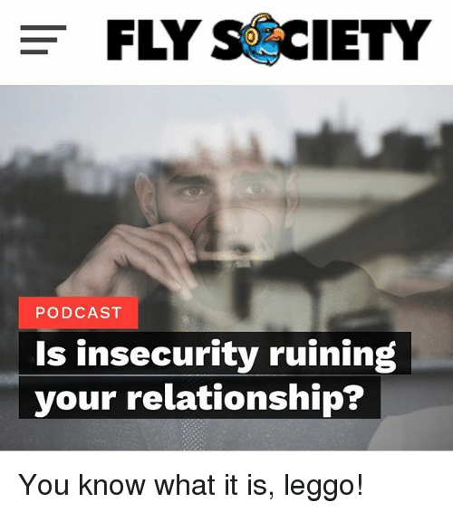 why insecurities ruin relationships