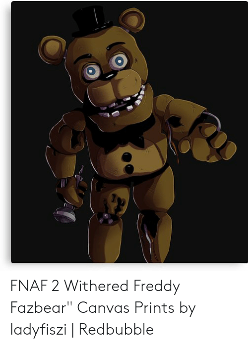 FNAF 2 Withered Freddy Fazbear Canvas Prints by Ladyfiszi