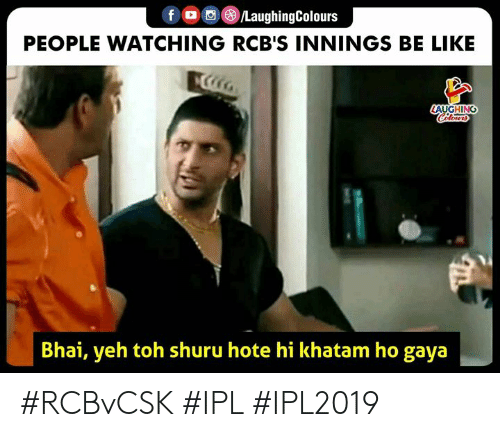 Be Like, Indianpeoplefacebook, and Ipl: fO 0 8LaughingColours  PEOPLE WATCHING RCB'S INNINGS BE LIKE  Bhai, yeh toh shuru hote hi khatam ho gaya #RCBvCSK #IPL #IPL2019