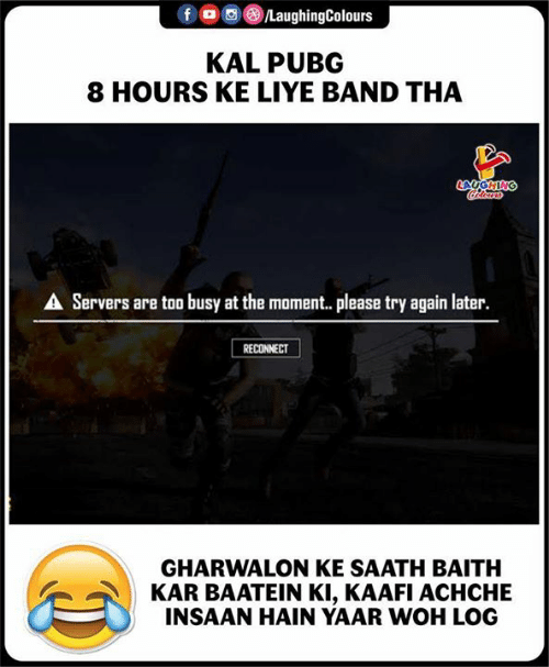 Indianpeoplefacebook, Band, and Woh: fo  LaughingColours  KAL PUBG  8 HOURS KE LIYE BAND THA  AUGHING  A Servers are too busy at the moment. please try again later.  RECONNECT  GHARWALON KE SAATH BAITH  KAR BAATEIN KI, KAAFI ACHCHE  INSAAN HAIN YAAR WOH LO0G